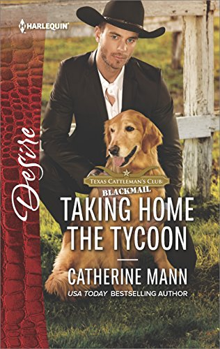 Taking Home the Tycoon (Texas Cattleman's Club: Blackmail Book 2540)