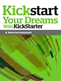 Kickstart Your Dreams With KickStarter