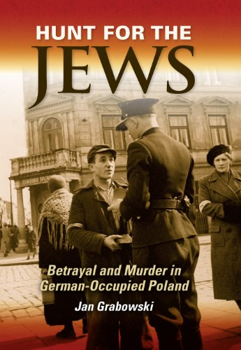 Hunt for the Jews: Betrayal and Murder in German-Occupied Poland by [Grabowski, Jan]