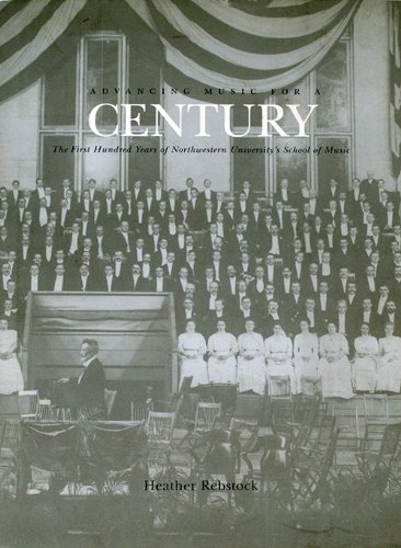 Advancing Music for a Century: The First Hundred Years of Northwestern University's School of Music
