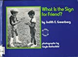What Is the Sign for Friend?, Judith E. Greenberg, 0531049396