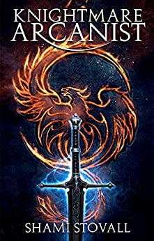 Knightmare Arcanist (Frith Chronicles Book 1) by [Stovall, Shami]