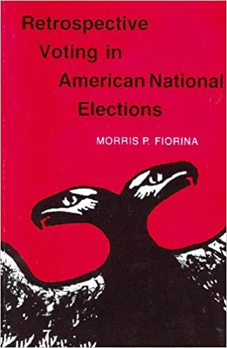 Retrospective Voting In American National Elections Morris P Fiorina 9780300027037 Amazon Books