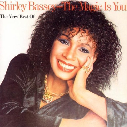 Shirley Bassey - The Magic Is You - The Very Best Of By Shirley Bassey - Zortam Music