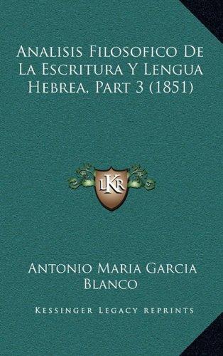 Analisis Filosofico de La Escritura y Lengua Hebrea, Part 3 (1851) (Spanish Edition) PDF