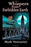 Whispers from Forbidden Earth, Mark Venturini, 1622084799