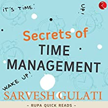 Secrets of Time Management (Rupa Quick Reads) Audiobook by Sarvesh Gulati Narrated by Avinash Kumar Singh