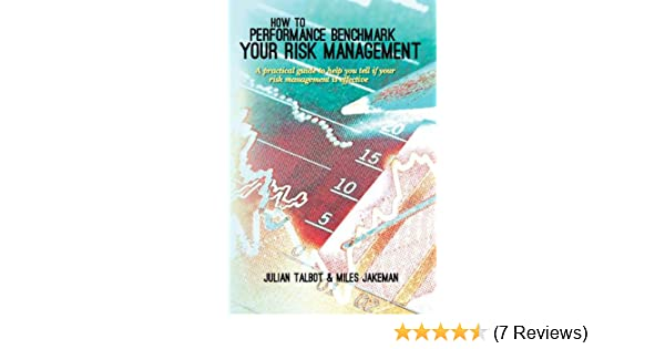 Amazon how to performance benchmark your risk management a amazon how to performance benchmark your risk management a practical guide to help you tell if your risk management is effective ebook julian talbot fandeluxe Gallery