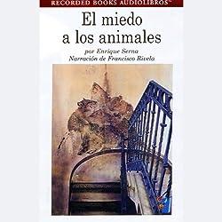 El Miedo a los Animales [Fear of Animals] (Texto Completo)
