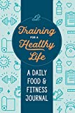 Training for a Healthy Life: A Daily Food and