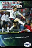 img - for Training Creative Goalscorers book / textbook / text book