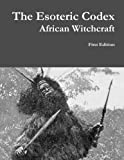 The Esoteric Codex: African Witchcraft