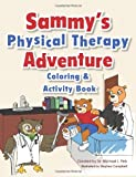 Sammy's Physical Therapy Adventure Coloring and Activity Book, Michael Fink, 1483913309