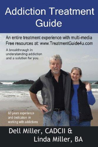 Addiction Treatment Guide: Dell Miller CADCII, Linda Miller BA ...