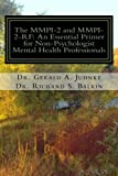 img - for The MMPI-2 and MMPI-2-RF: An Essential Primer for Nonpsychologist Mental Health Professionals book / textbook / text book