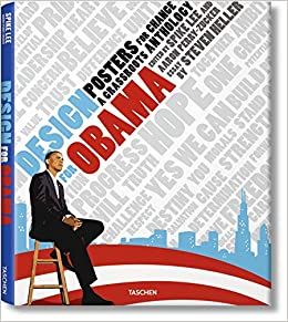 Design For Obama Posters For Change A Grassroots Anthology Heller Steven Lee Spike Perry Zucker Aaron 9783836518567 Amazon Com Books