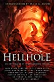 Amazon.com: Hellhole: An Anthology of Subterranean Terror eBook : Maberry, Jonathan, Mason, Rena, McBride, Michael, Bible, Jake, Ellis, Sean, Cross, Kirsten, Mannering, Paul, Perry, S.D., Murray, Lee, Moore, James A.: Kindle Store