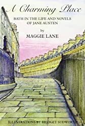 A Charming Place: Bath in the Life and Novels of Jane Austen