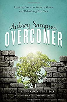 Overcomer: Breaking Down the Walls of Shame and Rebuilding Your Soul 0310342589 Book Cover