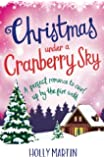 Christmas Under a Cranberry Sky: A perfect romance to curl up by the fire with (A Town Called Christmas) (Volume 1)