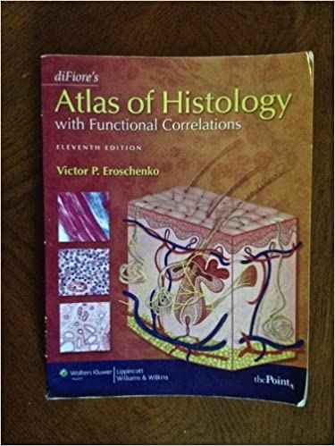 difiores atlas of histology with functional correlations 11th edition