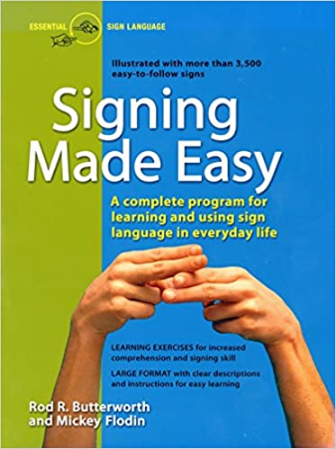 Signing Made Easy (A Complete Program for Learning Sign Language ...