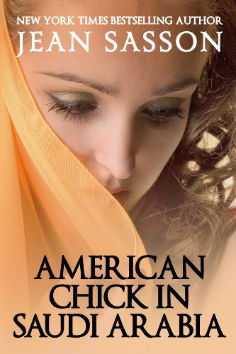 Amazon american chick in saudi arabia ebook jean sasson american chick in saudi arabia by sasson jean fandeluxe Image collections