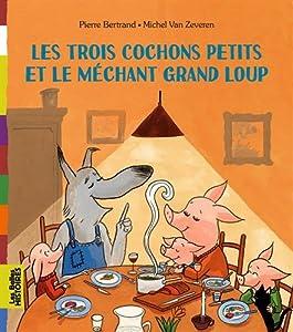 """Afficher """"Trois cochons petits et le méchant grand loup"""""""