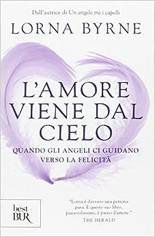 Descargar Libros En Gratis L'amore Viene Dal Cielo. Quando Gli Angeli Ci Guidano Verso La Felicità PDF PDF Online