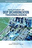 : Deployment of Deep Decarbonization Technologies: Proceedings of a Workshop