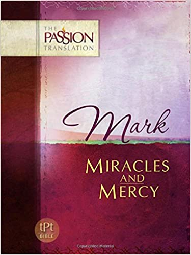 Mark: Miracles and Mercy (The Passion Translation)