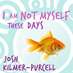I Am Not Myself These Days: A Memoir | Josh Kilmer-Purcell