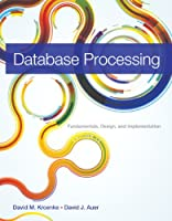 Database Processing: Fundamentals, Design, and Implementation, 13th Edition Front Cover