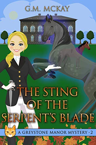 The Sting of The Serpent's Blade: A Greystone Manor Mystery by [Mckay, G.M.]