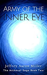Army of the Inner Eye (The Archaust Saga Book 2)