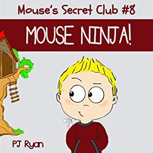 Mouse's Secret Club #8: Mouse Ninja! Audiobook