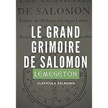 Le Grand Grimoire de Salomon  (Lemegeton, Clavicula Salmonis): Véritables clavicules de Salomon traduites de l'hébreux et adaptées par le Rabbin Abognazar et Mgr. Barrault, Archevêque d'Arles (1634)