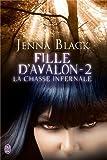 Fille d'Avalon, Tome 2 : La chasse infernale