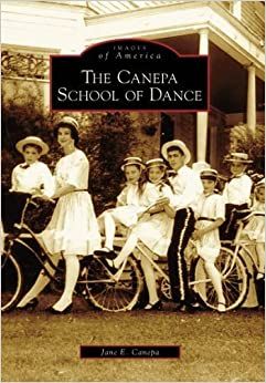 Canepa School of Dance, The (WI) (Images of America) by Jane E. Canepa (2006-08-23)