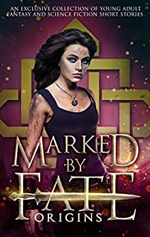 Marked by Fate: Origins: Beginnings. Secrets. Deleted Scenes. by [Risseghem, Kristin D. Van, Sermon, Rhonda, St. Clare, Kelly, Jahn, Amalie, Amada, Melle, Kristi, Debra, Seymour, Ingrid, Klapheke, Alisha, Hill, Lena Mae, Armillei, D. L.]