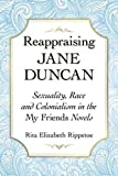 Reappraising Jane Duncan: Sexuality, Race and Colonialism in the My Friends Novels
