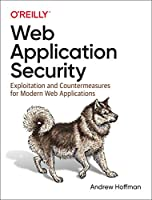 Web Application Security: Exploitation and Countermeasures for Modern Web Applications Front Cover