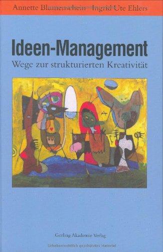 Ideen-Management: Wege zur strukturierten Kreativität