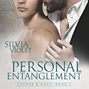 Personal Entanglement: Thorne and Dash, Book 2 | Silvia Violet