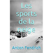 Les sports de la neige (French Edition)