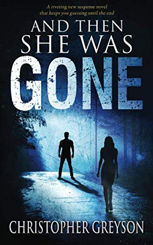 And Then She Was GONE: A riveting new suspense novel (Homes For Sale In City Beach Wa)