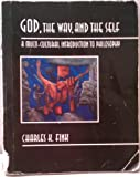 God, the Way and the Self : A Multi-Cultural Introduction to Philosophy, Fink, Charles, 0787218634