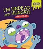 img - for I'm Undead and Hungry!: Meet a Zombie (Monster Buddies) book / textbook / text book