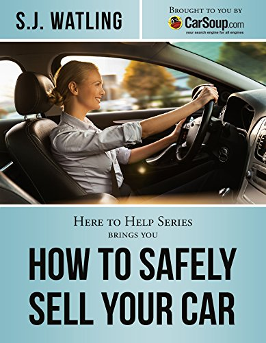 How to Safely Sell Your Car: Brought to You by CarSoup.com
