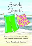 img - for Sandy Shorts: Stories Set in and Around Bethany, Cape May, Lewes, Rehoboth, Ocean City, and Wildwood book / textbook / text book